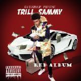 Trill Sammy - Red Album (EP)