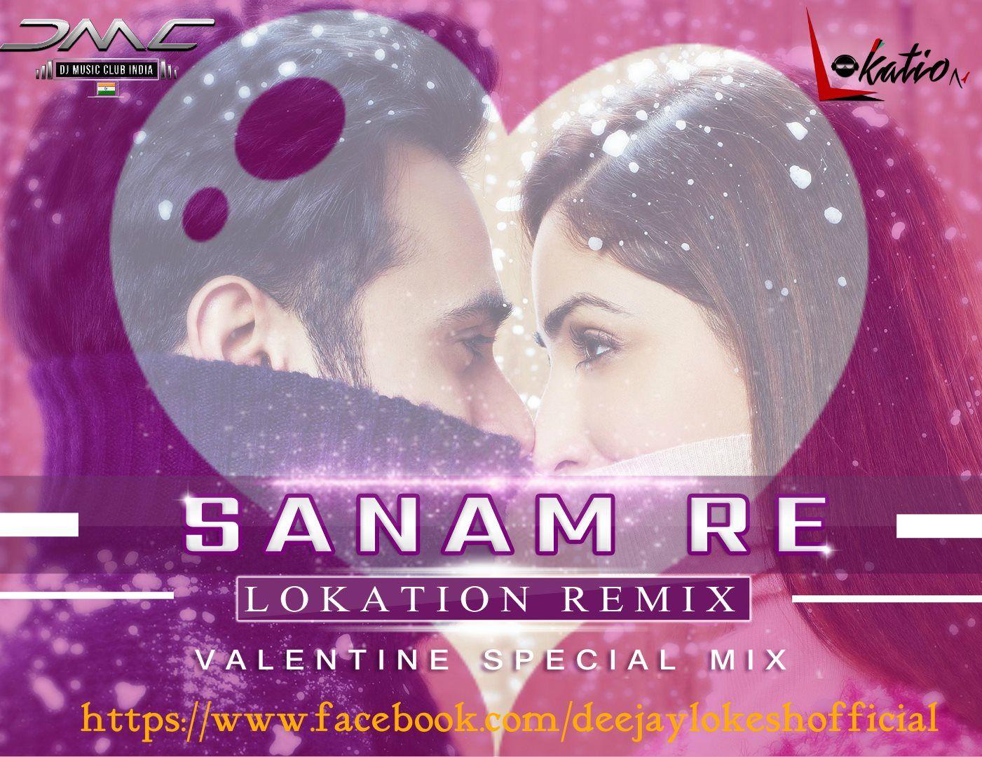 Lokation music sanam re lokation remix download audiomack