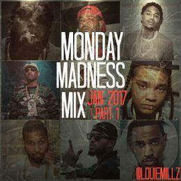 Louie Millz - Monday Madness Mix Jan 2017 Pt1 (Explicit) Cover Art