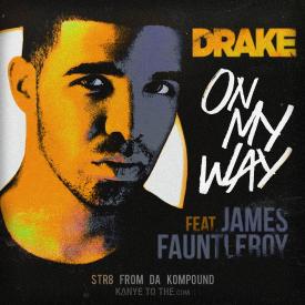 INF GLOBAL.COM: DRAKE FT. JAMES FAUNTLEROY- ON MY WAY(AUDIO)  INF GLOBAL.COM:...