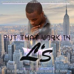 L's Harlem - Put That Work In 2013 Cover Art