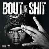 Lud Foe - BOUT SHIT Cover Art