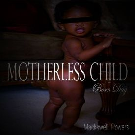 Mackswell Powers - Motherless Child Cover Art