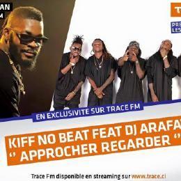 Kiff no beat approchez regarder ft dj arafat for Kiff no beat