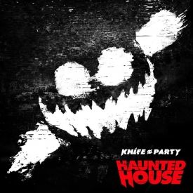 Knife Party - EP Knife Party - Haunted House