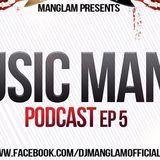 MANGLAM - Music Mania Podcast EP 5 Cover Art