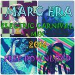 MARC ERA - Electric Carnival Mix 2016 - 'Pon De Carnival' Cover Art