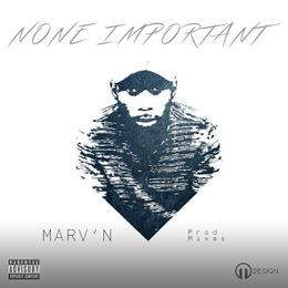 marv'n wit no i - None important ( prod. Mixas) Cover Art