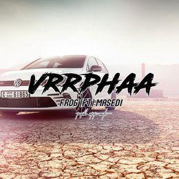 Masedi ZA - VrrPhaa Cover Art