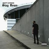 Matt Citron - Stay Down Cover Art