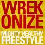 Wrekonize - Mighty Healthy (Freestyle)