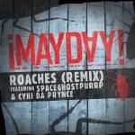 MAYDAY! - Roaches (remix) f. Spaceghost Purrp & Cyhi Da Prynce (dirty) Cover Art