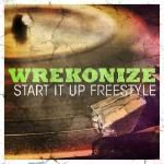 Wrekonize - Start It Up (Freestyle)