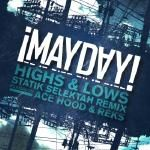 MAYDAY! f. Ace Hood & Reks - Highs and Lows Statik Selektah Remix