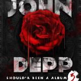 John Depp - Shoulda Been an Album 3