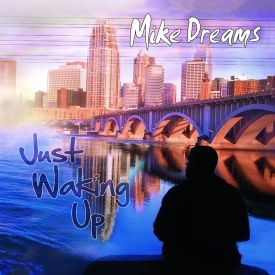 Mike Dreams - Just Waking Up