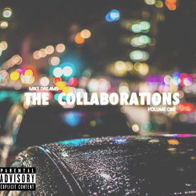 Mike Dreams - The Collaborations, Volume 1 (Hosted by DJ Advance) Cover Art