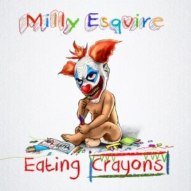 Milly Esquire - Eating Crayons