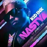 Kid Ink - Nasty (feat. Jeremih & Spice)