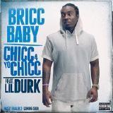 Bricc Baby - Chicc 4 Yo Chicc