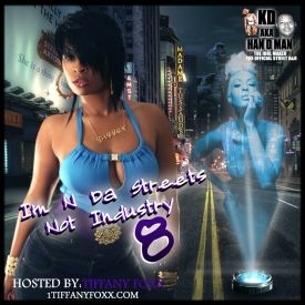 MixtapeAtlas.com - Im N Da Streets Not Industry 8 Hosted  @1TiffanyFoxx Cover Art