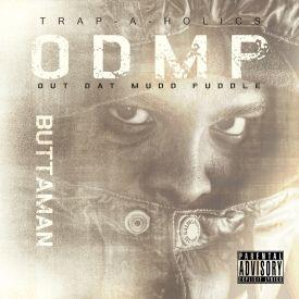MixtapeAtlas.com - Buttaman @ButtamanCincy  x Trap-A-Holics @Trapaholics  - Out Dat Mud Puddle Cover Art