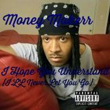 Money Makerr - I Hope Understand(I.LL Never Let U Go) Cover Art