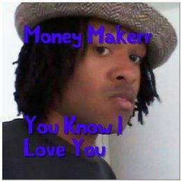 Money Makerr - You Know I Love You (Up Daet) Cover Art