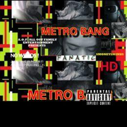 """JERSEY """"HOT NEW"""" ARTIST: $MONEY$MINK$ HD - METRO BANG  (FANATIC) REMIX Cover Art"""