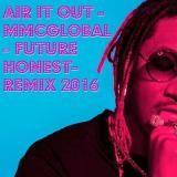 MR MEAZIE - MMCglobal - Future Honest - Remix 2016  ) Cover Art