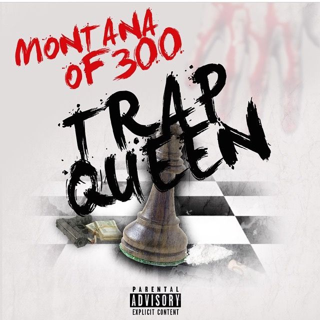 Montana of 300 quot trap queen quot download added by dj legacy