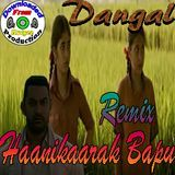 "Mudgee Production - Dangal | Xclusive ""Hanikarak Bapu Remix"" 