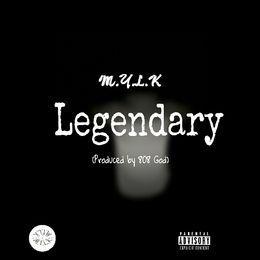 M.Y.L.K - Legendary (Prod By 808 God) Cover Art
