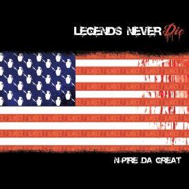 N-Pire Da Great - Legends Never Die Cover Art