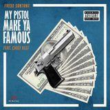 DJ Na Nillz - Fredo Santana - My Pistol Make Ya Famous Cover Art