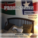 Nadetastic - Progression Vol I : What The Fucks Taking So Long? Cover Art