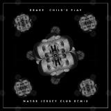 Drake - Child's Play (Naybr Jersey Club Remix)