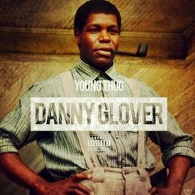 young thug danny glover uploaded on jan 19 2014 album danny glover    Danny Glover Young