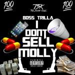 Boss Trilla - I Dont  Sell Molly No More Cover Art