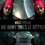 Boss Trilla - Nobody Does It Better