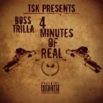 Boss Trilla - 4 Minutes Of Real Cover Art