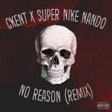 Super Nike Nando - No Reason (Remix)