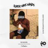 Super Nike Nando - I'm Good Freestyle Cover Art