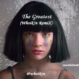 Whoikin - The Greatest (Whoik!n Remix) Cover Art
