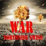 NORTHSIDE SWISS - WAR, NORTHSIDE SWISS, PROD BY BLUE PIRANHA PRODS Cover Art
