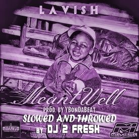 LΛVISH - MeantWell EP (slowed n throwed) by MrDeeJay2Fresh