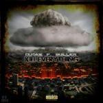 Dugee F. Buller - Kill Everything (Mixed by LexOfNP)