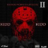 Kidd Kidd - Rapper's Worst Nightmare II