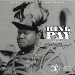 """Paymio Estosea - KING PAY """"WHAT NOT 2 EXPECT"""" VOL 1 Cover Art"""