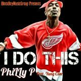Philly P - I Do This Cover Art